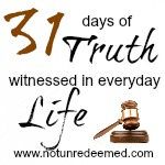 https://notunredeemed.com/category/31-days-of-truth/